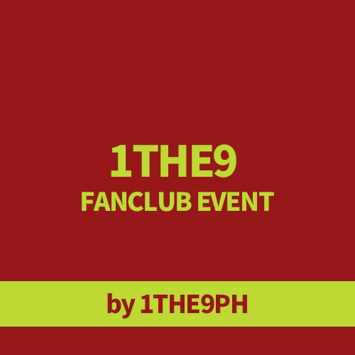 [Donation] 1THE9 NEW ALBUM FANCLUB EVENT by 1THE9PH