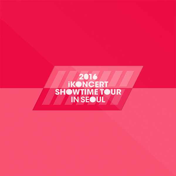 iKON - 2016 iKONCERT SHOWTIME TOUR IN SEOUL LIVE CD
