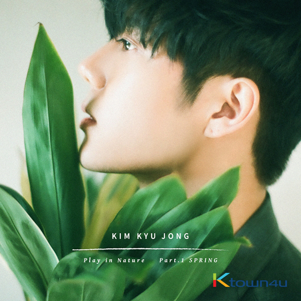 SS301 : KIM KYU JONG - Single Album Vol.1 [Play in Nature Part.1 SPRING]