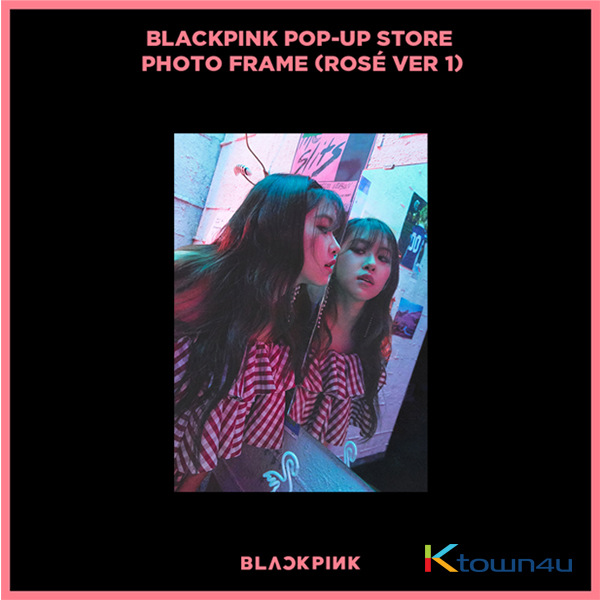 BLACKPINK - POP-UP STORE PHOTO FRAME (ROSE VER 1) (It cannot be ship out as small packet, please meke order as Parcel POST or EMS )