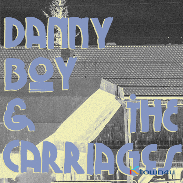 Danny Boy & The Carriages - EP Album [The Carriages]