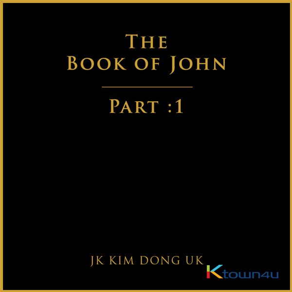 JK Kim Dong Uk - EP Album [The Book of John Part 1]