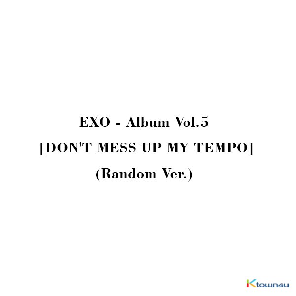 EXO - Album Vol.5 [DON'T MESS UP MY TEMPO] (Random Ver.) *In case of purchasing 3 albums, 3 different covers will be sent