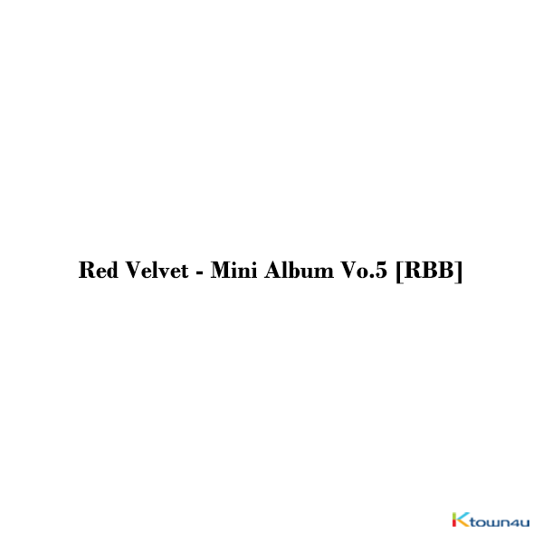 Red Velvet - Mini Album Vol.5 [RBB]