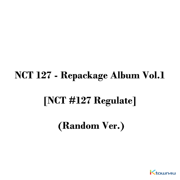 NCT 127 - Repackage Album Vol.1 [NCT #127 Regulate] (Random Ver.) *Different versions will be sent in case of purchasing more than 2 albums