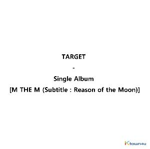 TARGET - Single Album [M THE M (Subtitle : Reason of the Moon)]