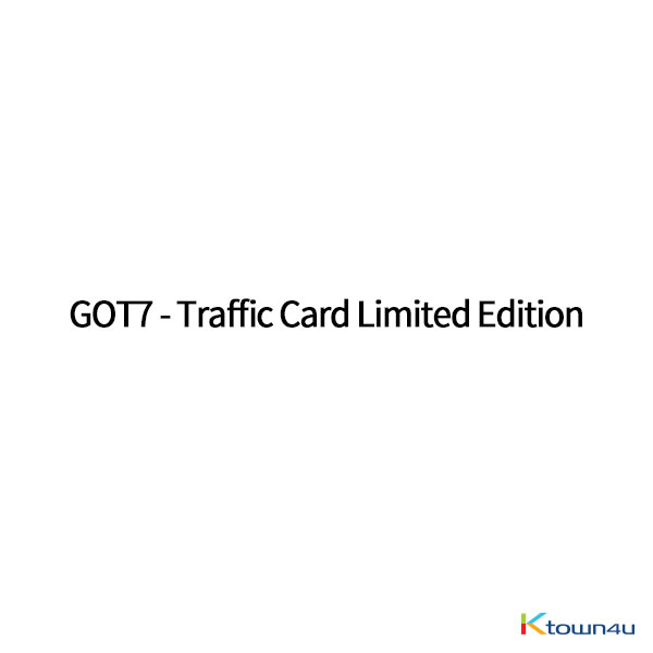 GOT7 - Traffic Card Limited Edition