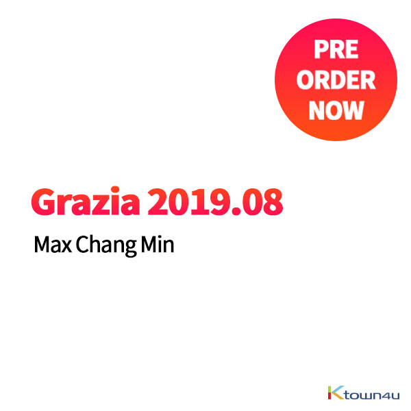 Grazia 2019.08 (Max Chang Min) *Cover Random 1p out of 2p