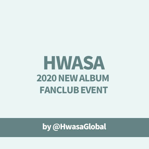 [Donation] HWASA NEW ALBUM FANCLUB EVENT by @HwasaGlobal