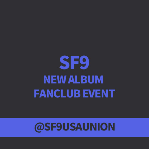 [Donation] SF9 NEW ALBUM FANCLUB EVENT by @SF9USAUNION