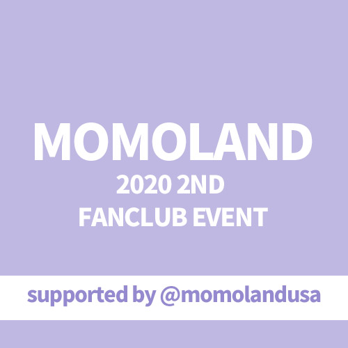 [Donation] MOMOLAND 2020 2ND FANCLUB EVENT by @momolandusa