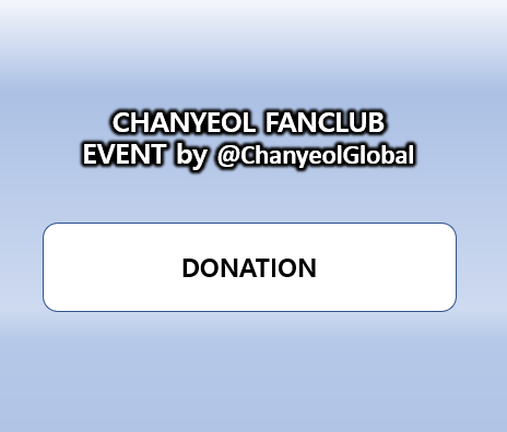 [Donation] CHANYEOL SUPPORT EVENT by @ChanyeolGlobal