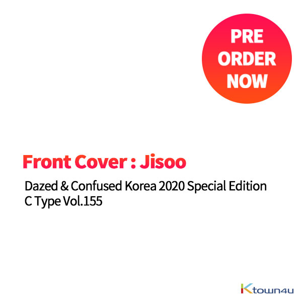 Dazed & Confused Korea 2020 Special Edition C Type Vol.155 (Front Cover : Jisoo)