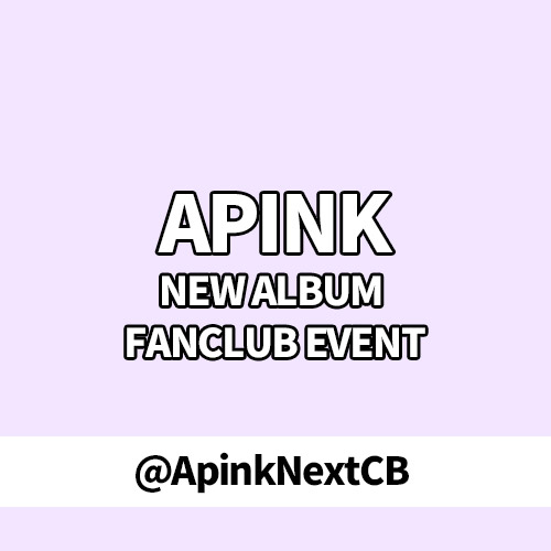 [Donation] APINK NEW ALBUM FANCLUB EVENT by @ApinkNextCB