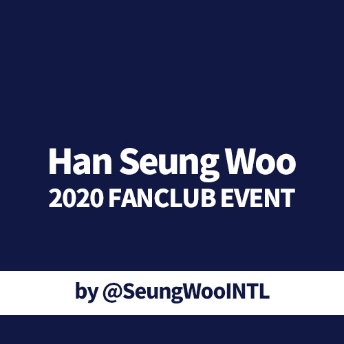 [Donation] Han Seung Woo 2020 Fanclub Project by @SeungWooINTL